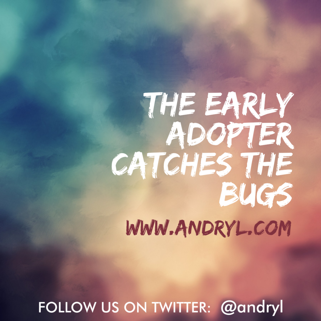 First World Wisdom: Early Adopter Bugs